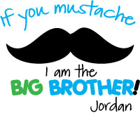 I'm the big brother mustache shirt